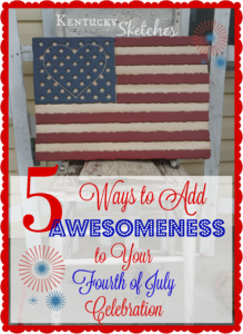 Five Things Tuesday — 5 Ways to Add Awesomeness to Your Fourth of July Celebration