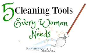 Five Things Tuesday — 5 Cleaning Tools Every Woman Needs