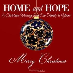 HOME and HOPE: A Christmas Message from Our Family to Yours